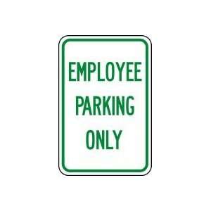 EMPLOYEE PARKING ONLY (GREEN/WHITE) 18 x 12 Sign .080
