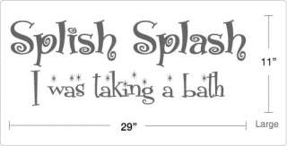Splish Splash I was taking a bath   Vinyl Wall Quote Decal Sticker