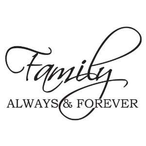 Family Always & Forever Decal Wall Quote Decal Wall Words Family Decal