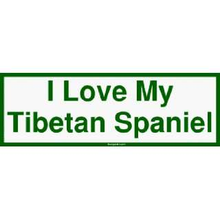 I Love My Tibetan Spaniel Large Bumper Sticker Automotive