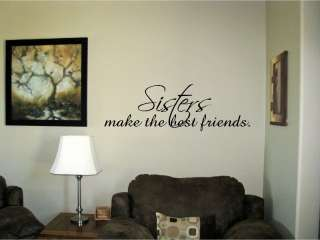 Sisters make the best friends Vinyl Wall Art Words Decals Stickers