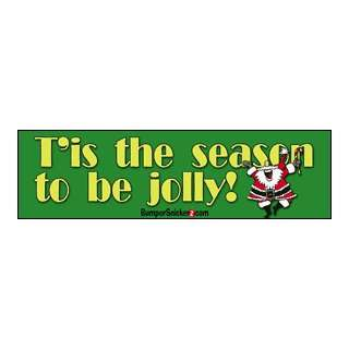 Tis Season To Be Jolly   Christmas Bumper Stickers (Medium