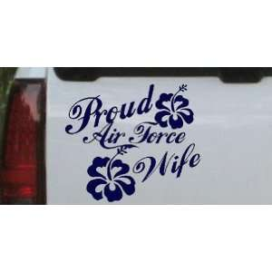 Navy 12in X 13.9in    Proud Air Force Wife Hibiscus Flowers Military