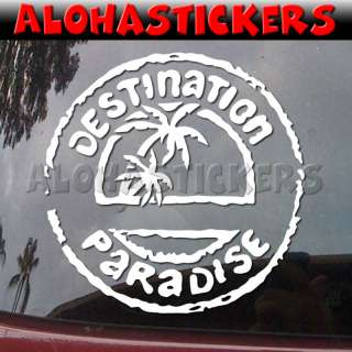 DESTINATION PARADISE Palm Trees Vinyl Decal Sticker H18